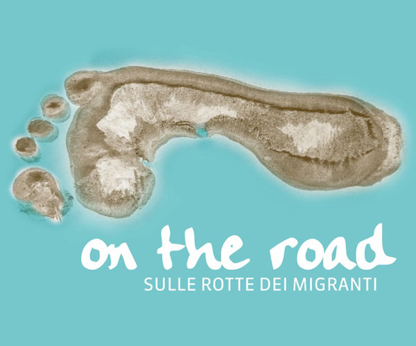 On the road. Sulle rotte dei migranti